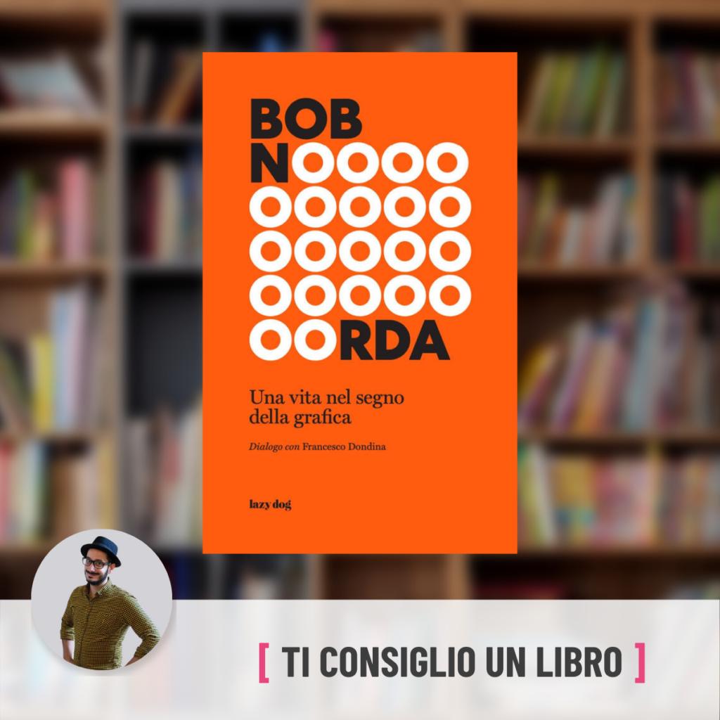 Bob Noorda. Una vita nel segno della grafica - Francesco Cusimano